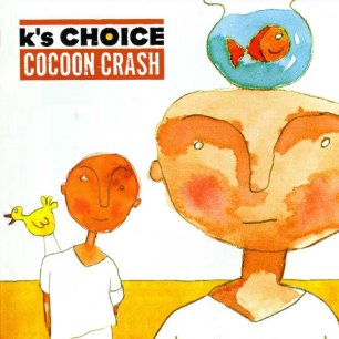 Paroles de chansons et pochette de l'album Cocoon crash de K's Choice
