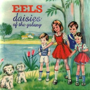 Paroles de chansons et pochette de l'album Daisies of the galaxy de Eels