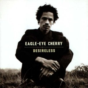 Paroles de chansons et pochette de l'album Desireless de Eagle-Eye Cherry