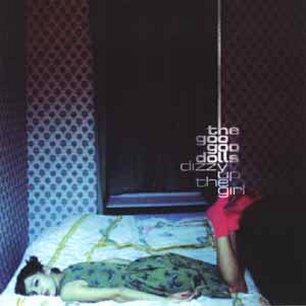 Paroles de chansons et pochette de l'album Dizzy up the girl de Goo Goo Dolls