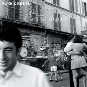 Paroles de chansons et pochette de l'album Entre-deux (CD 1) de Patrick Bruel