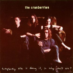 Paroles de chansons et pochette de l'album Everybody else is doing it, so why can't we? de Cranberries