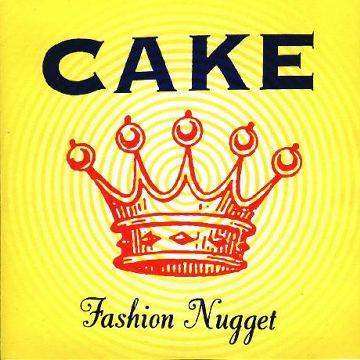 Paroles de chansons et pochette de l'album Fashion nugget de Cake
