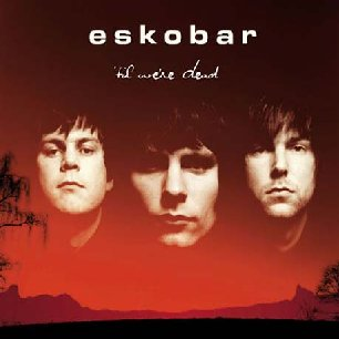 Paroles de chansons et pochette de l'album 'til we're dead de Eskobar