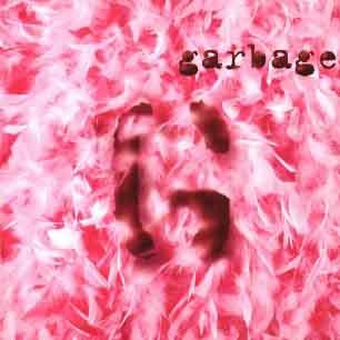 Paroles de chansons et pochette de l'album Garbage de Garbage
