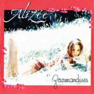 Paroles de chansons et pochette de l'album Gourmandises de Alizée