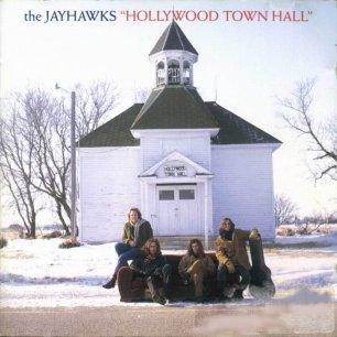 Paroles de chansons et pochette de l'album Hollywood town hall de Jayhawks