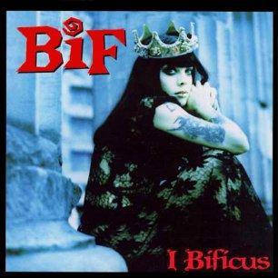Paroles de chansons et pochette de l'album I bificus de Bif Naked