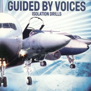 Paroles de chansons et pochette de l'album Isolation drills de Guided By Voices