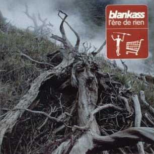 Paroles de chansons et pochette de l'album L'ère de rien de Blankass