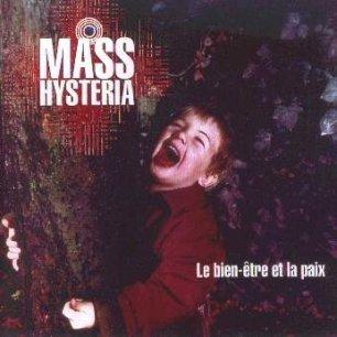 Paroles de chansons et pochette de l'album Le bien-être et la paix de Mass Hysteria