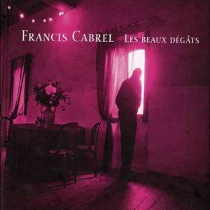 Paroles de chansons et pochette de l'album Les beaux dégâts de Francis Cabrel