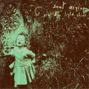Paroles de chansons et pochette de l'album Let your dim light shine de Soul Asylum