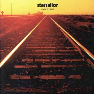 Paroles de chansons et pochette de l'album Love is here de Starsailor