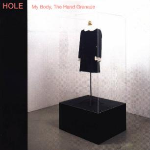 Paroles de chansons et pochette de l'album My body, the hand grenade de Hole