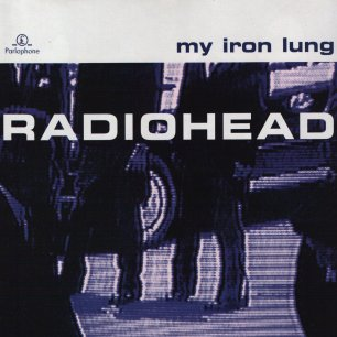 Paroles de chansons et pochette de l'album My iron lung de Radiohead