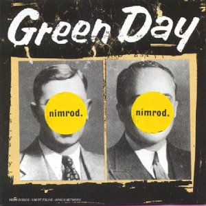 Paroles de chansons et pochette de l'album Nimrod de Green Day