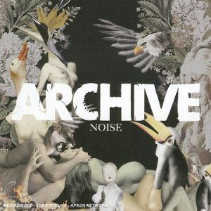 Paroles de chansons et pochette de l'album Noise de Archive