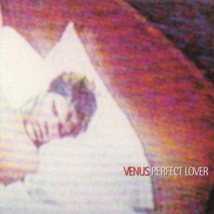 Paroles de chansons et pochette de l'album Perfect lover de Venus