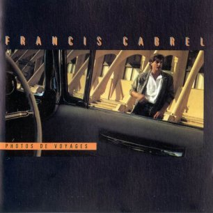 Paroles de chansons et pochette de l'album Photos de voyages de Francis Cabrel