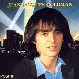 Paroles de chansons et pochette de l'album Positif de Jean-Jacques Goldman