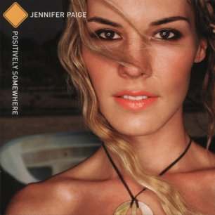 Paroles de chansons et pochette de l'album Positively somewhere de Jennifer Paige