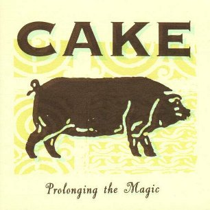 Paroles de chansons et pochette de l'album Prolonging the magic de Cake