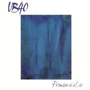Paroles de chansons et pochette de l'album Promises and lies de UB40