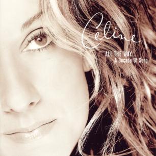 Paroles de chansons et pochette de l'album All the way... a decade of song de Céline Dion