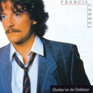 Paroles de chansons et pochette de l'album Quelqu'un de l'intérieur de Francis Cabrel