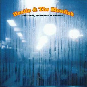 Paroles de chansons et pochette de l'album Scattered, smothered and covered de Hootie And The Blowfish