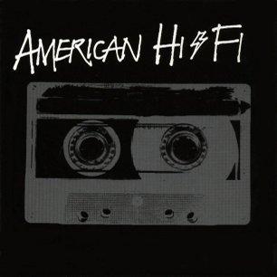 Paroles de chansons et pochette de l'album American hi-fi de American Hi-Fi