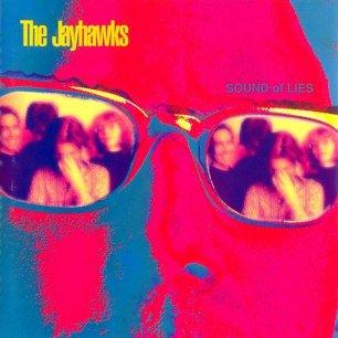 Paroles de chansons et pochette de l'album Sound of lies de Jayhawks