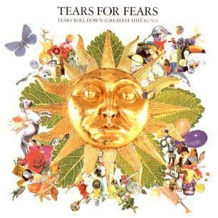 Paroles de chansons et pochette de l'album Tears roll down (greatest hits 82-92) de Tears For Fears