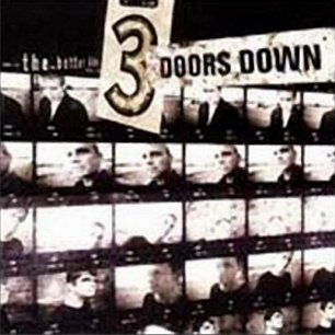 Paroles de chansons et pochette de l'album The better life de 3 Doors Down