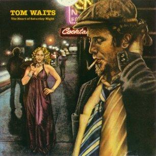 Paroles de chansons et pochette de l'album The heart of saturday night de Tom Waits