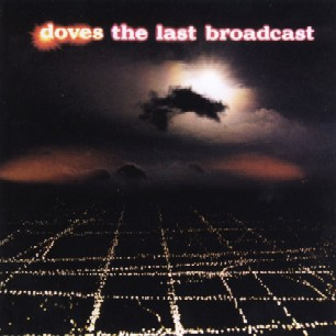 Paroles de chansons et pochette de l'album The last broadcast de Doves