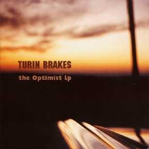 Paroles de chansons et pochette de l'album The optimist LP de Turin Brakes