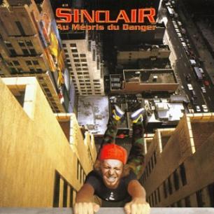 Paroles de chansons et pochette de l'album Au mépris du danger de Sinclair