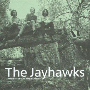 Paroles de chansons et pochette de l'album Tomorrow the green grass de Jayhawks