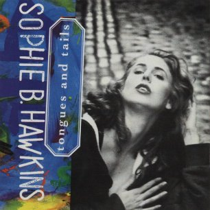 Paroles de chansons et pochette de l'album Tongues and tails de Sophie B. Hawkins