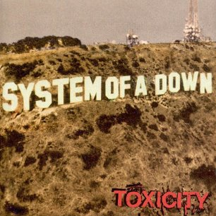 Paroles de chansons et pochette de l'album Toxicity de System Of A Down