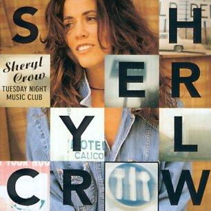 Paroles de chansons et pochette de l'album Tuesday night music club de Sheryl Crow