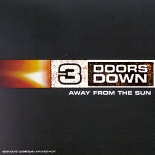 Paroles de chansons et pochette de l'album Away from the sun de 3 Doors Down