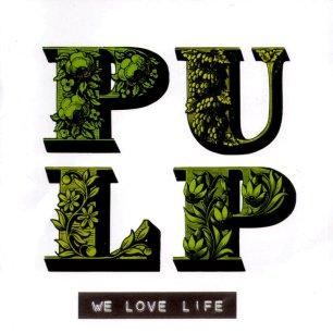 Paroles de chansons et pochette de l'album We love life de Pulp