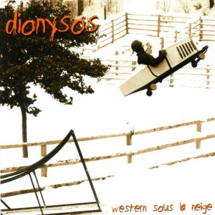 Paroles de chansons et pochette de l'album Western sous la neige de Dionysos
