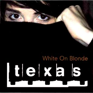 Paroles de chansons et pochette de l'album White on blonde de Texas