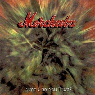 Paroles de chansons et pochette de l'album Who can you trust ? de Morcheeba