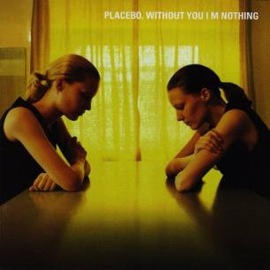 Paroles de chansons et pochette de l'album Without you I'm nothing de Placebo