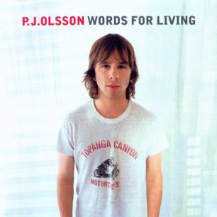Paroles de chansons et pochette de l'album Words for living de P.J. Olsson